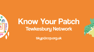 Know Your Patch (Tewkesbury)